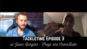 TackleTime Ep3 – Jason Burgess  – Frogs and Crankbaits